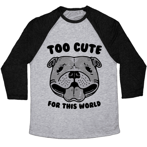 Too Cute for This World Pit Bull Baseball Tee