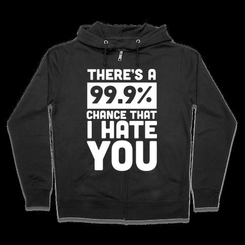 99.9% Hate Zip Hoodie