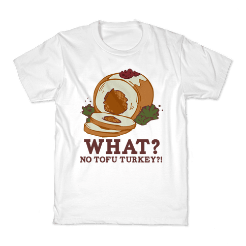No tofu turkey Kids T-Shirt