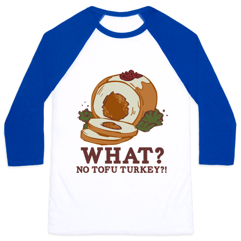 No tofu turkey Baseball Tee