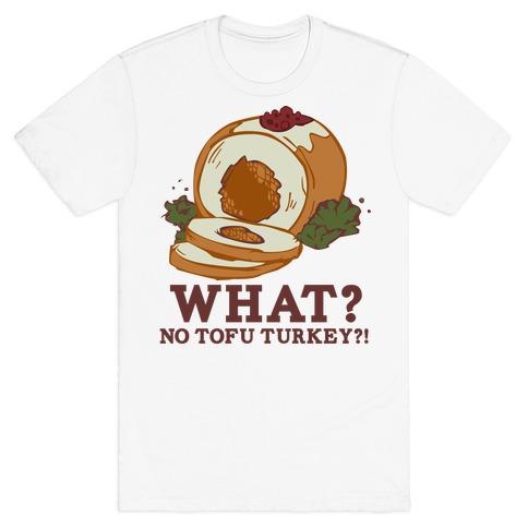 No tofu turkey T-Shirt