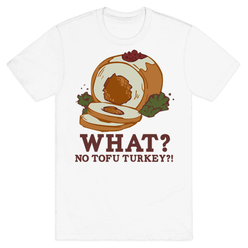 No tofu turkey Mens T-Shirt