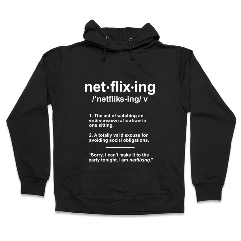 Netflixing Hooded Sweatshirt