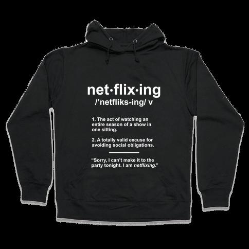 Netflixing Hooded Sweatshirt