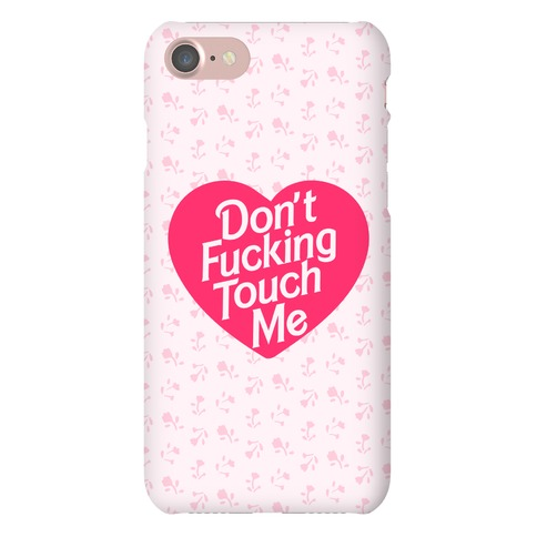 Don't F***ing Touch Me Phone Case
