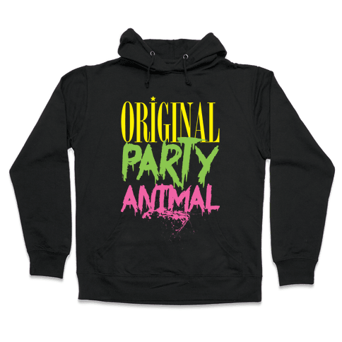 Original Party Animal Hooded Sweatshirt