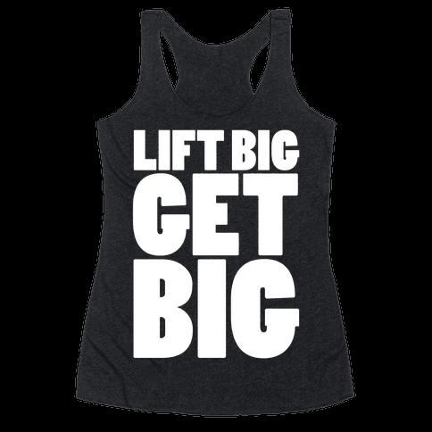 Life Big Get Big Racerback Tank Top