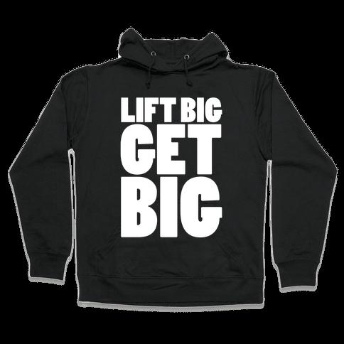 Life Big Get Big Hooded Sweatshirt
