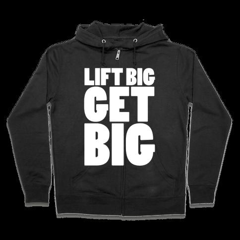 Life Big Get Big Zip Hoodie