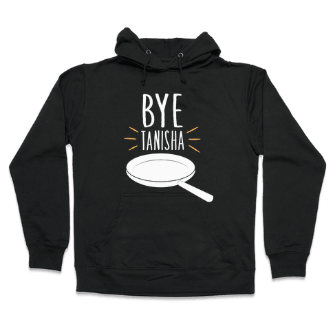 Bye Tanisha Hooded Sweatshirt