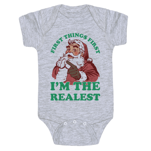 First Things First I'm The Realest (Fancy Santa) Baby Onesy