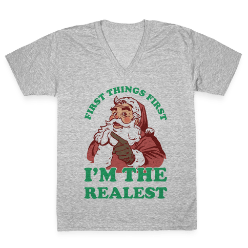 First Things First I'm The Realest (Fancy Santa) V-Neck Tee Shirt