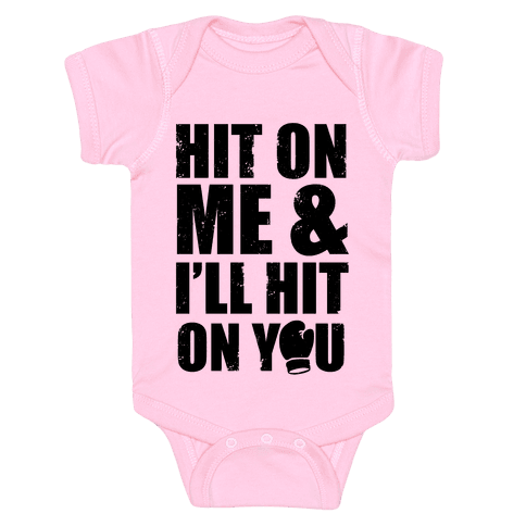 Hit On Me & I'll Hit On You Baby Onesy