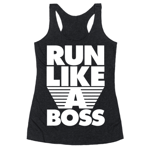 Run Like A Boss Racerback Tank Top