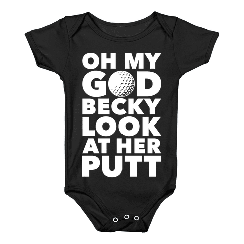 Oh My God Becky Look At Her Putt Baby Onesy