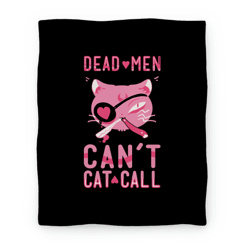 Dead Men Can't Cat Call Blanket Blanket