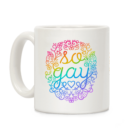 So Gay Coffee Mug