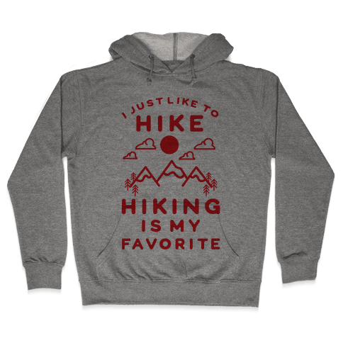 Hiking is My Favorite Hooded Sweatshirt