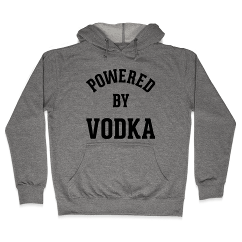Powered By Vodka Hooded Sweatshirt