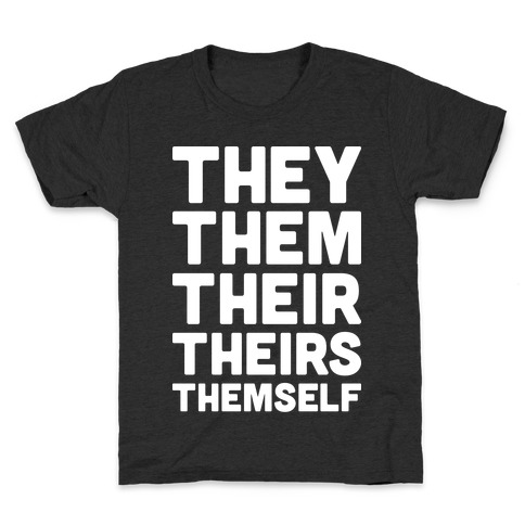 They Them Their Theirs Themself Kids T-Shirt