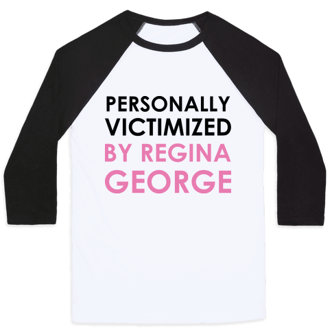 Personally Victimized By Regina George Baseball Tee