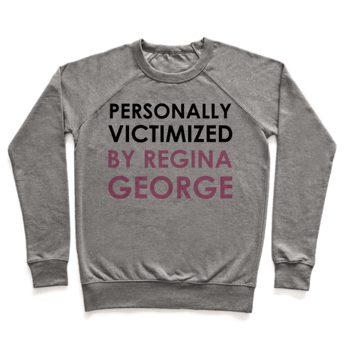 Personally Victimized By Regina George Pullover