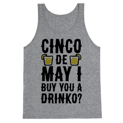 Cinco De May I Buy You A Drinko? Tank Top