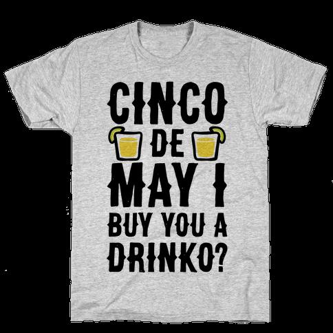 Cinco De May I Buy You A Drinko? Mens T-Shirt