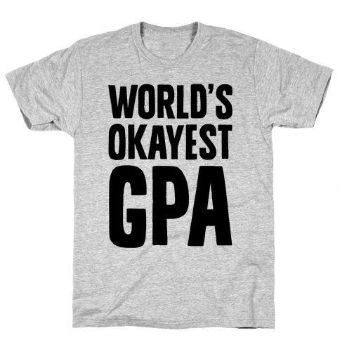 World's Okayest GPA Mens T-Shirt