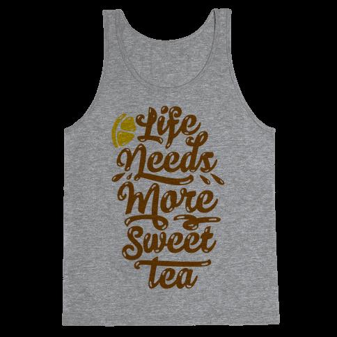 Life Needs More Sweet Tea Tank Top