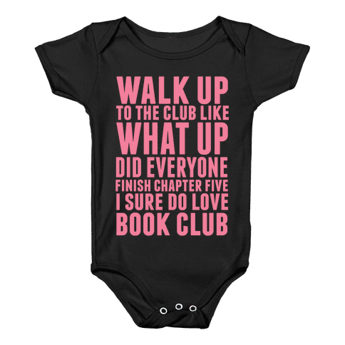Walk Up To The Club Like What Up Did Everyone Finish Chapter Five I Sure Do Love Book Club Baby Onesy