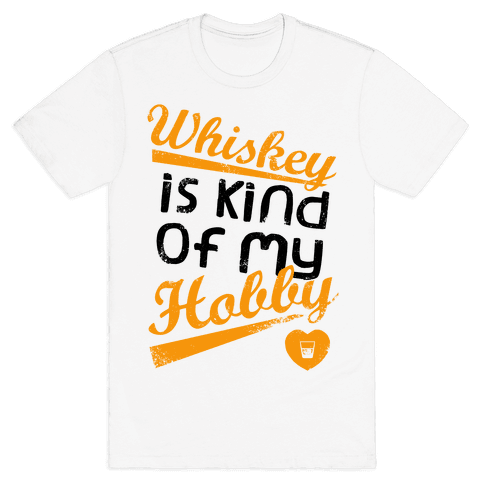 Whiskey is Kind of My Hobby (Tank) Mens T-Shirt