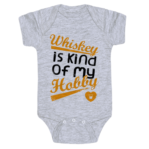 Whiskey is Kind of My Hobby (Tank) Baby Onesy