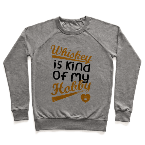 Whiskey is Kind of My Hobby (Tank) Pullover