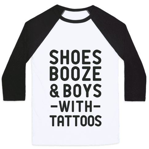 Shoes Booze & Boys With Tattoos Baseball Tee