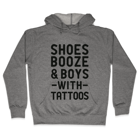 Shoes Booze & Boys With Tattoos Hooded Sweatshirt
