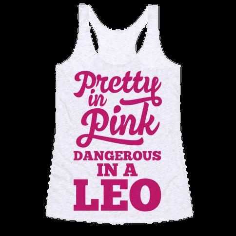 Pretty in Pink, Dangerous in a Leo Racerback Tank Top