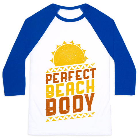 Perfect Beach Body (Color) Baseball Tee