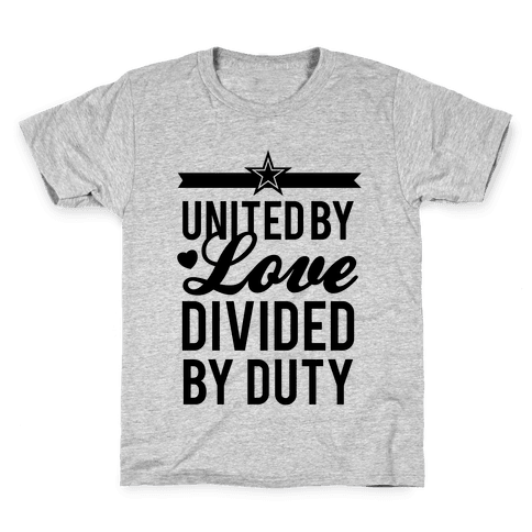 United By Love, Divided By Duty (Army) Kids T-Shirt