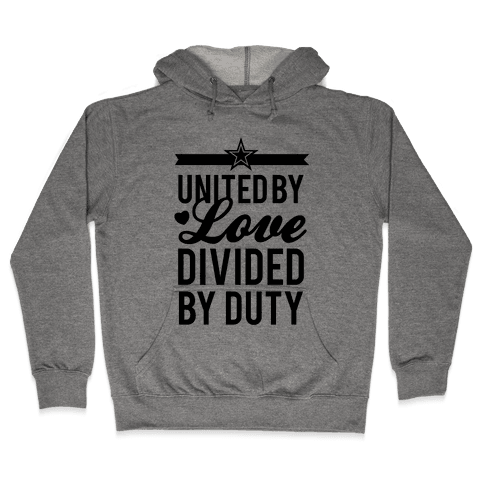 United By Love, Divided By Duty (Army) Hooded Sweatshirt