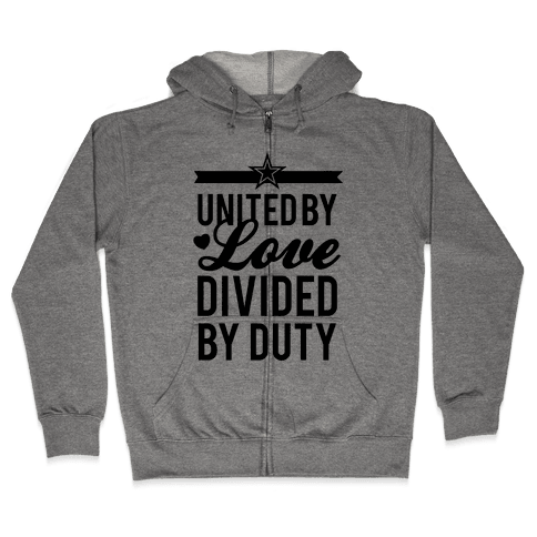 United By Love, Divided By Duty (Army) Zip Hoodie