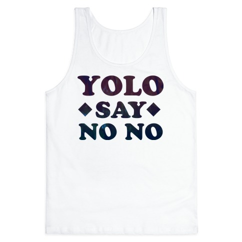 Yolo Say No No Tank Top