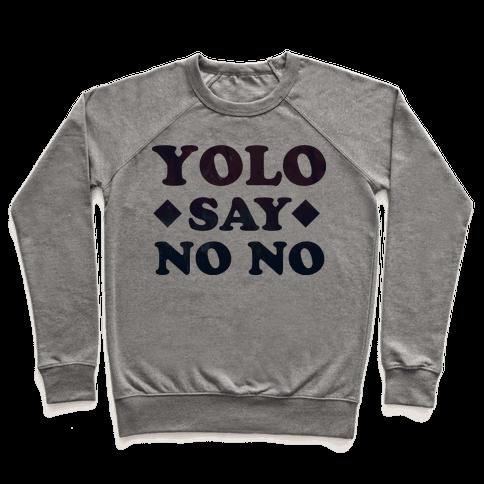 Yolo Say No No Pullover