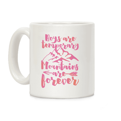 Boys Are Temporary Mountains Are Forever Coffee Mug