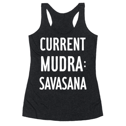 Current Mudra: Savasana Racerback Tank Top