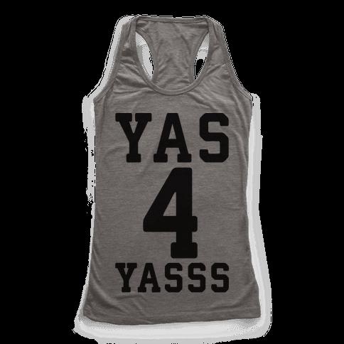 Yas 4 Yasss Racerback Tank Top