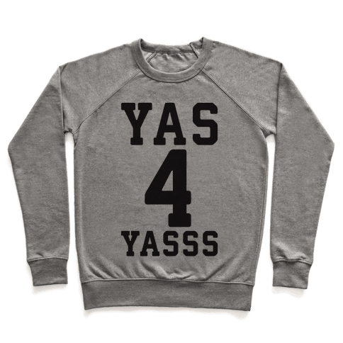 Yas 4 Yasss Pullover