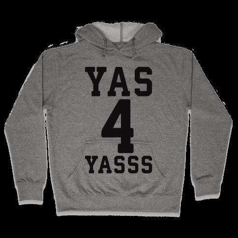 Yas 4 Yasss Hooded Sweatshirt