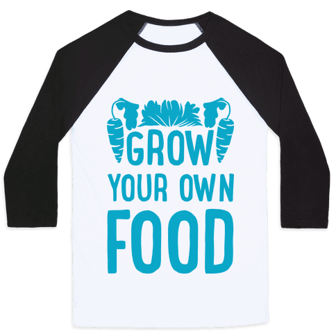 Grow Your Own Food Baseball Tee