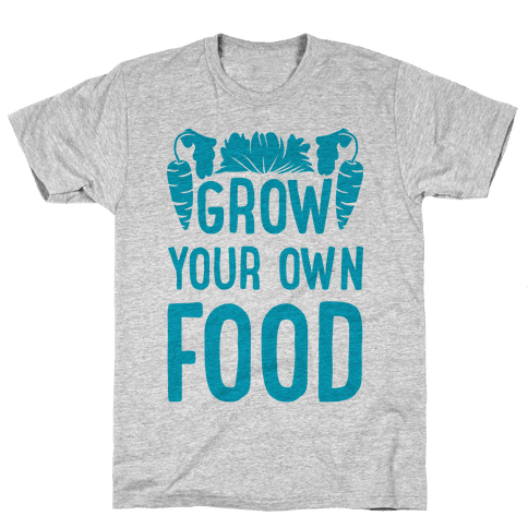 Grow Your Own Food Mens T-Shirt